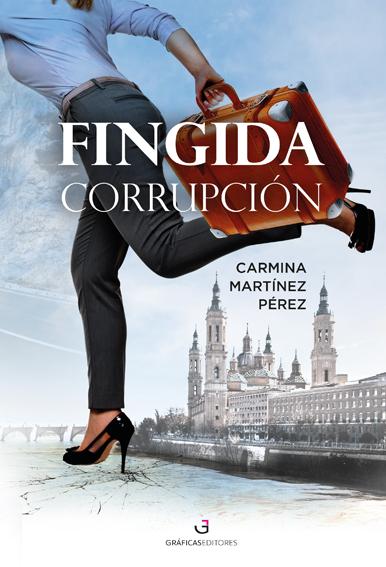 Fingida Corrupcioon - Carmina Martinez Perez